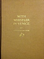 With Whistler in Venice by Otto H. Bacher