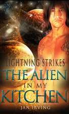The Alien in My Kitchen (Lightning Strikes)…