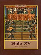 El libro del siglo XV by Carlos Álvarez…