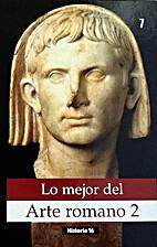 Lo mejor del arte romano 2 by AA. VV.