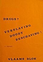 Drugs ? - Verslaving doodt beschaving ! by…