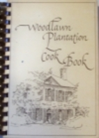 Woodlawn Plantation Cook Book by Joan Smith