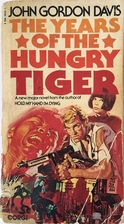 The Years of the Hungry Tiger by John Gordon…