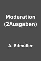 Moderation (2Ausgaben) by A. Edmüller