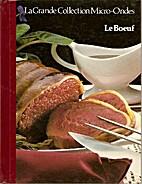 Le Boeuf : La Grande Collection Micro-Ondes