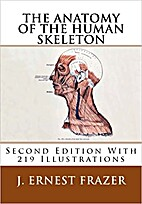 The anatomy of the human skeleton by J.…