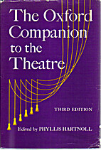 The Oxford Companion to the Theatre by…