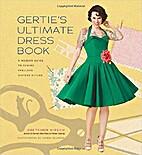 Gertie's Ultimate Dress Book: A Modern…