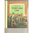 The Story of Child Labor Laws (Cornerstones…