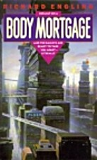 Body Mortgage by Richard Engling