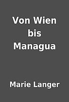Von Wien bis Managua by Marie Langer