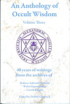 An Anthology of Occult Wisdom Volume Three…