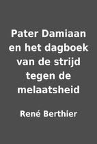 Pater Damiaan en het dagboek van de strijd…
