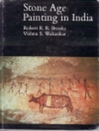 Stone Age Painting in India by Robert R.R.…