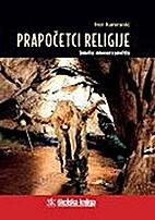 Prapočetci religije : simbolika i duhovnost…