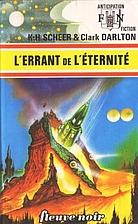 L'errant de l'éternité by K. H. Scheer