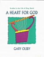 A Heart for God: Studies in the Life of King…
