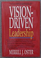 Vision-Driven Leadership by Merrill J. Oster