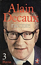 Alain Decaux raconte, tome 3 by Alain Decaux