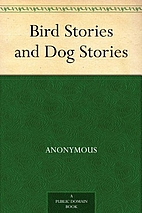 Bird Stories and Dog Stories by Anonymous