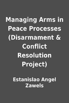 Managing Arms in Peace Processes…