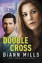 Double Cross (FBI: Houston) by DiAnn Mills