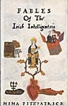 Fables of the Irish Intelligentsia by Nina…