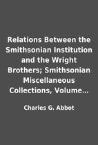 Relations Between the Smithsonian…