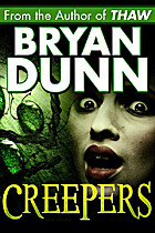 Creepers by Bryan Dunn