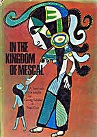 In The Kingdom of Mescal, an Indian Fairy…
