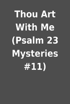 Thou Art With Me (Psalm 23 Mysteries #11)