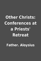 Other Christs: Conferences at a Priests'…
