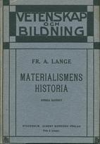 Materialismens historia : jämte en…