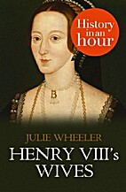Henry VIII's Wives: History in an Hour…