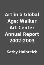 Art in a Global Age: Walker Art Center…