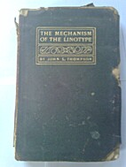 The Mechanism of the Linotype by John s.…