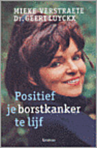 Positief je borstkanker te lijf by Dr. Geert…