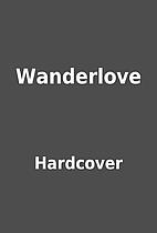 Wanderlove by Hardcover