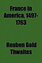 France in America, 1497-1763 by Reuben Gold…
