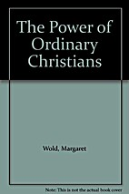 The Power of Ordinary Christians: Witnessing…