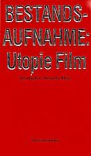 Bestandsaufnahme: Utopie Film by Alexander…