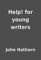 Help! for young writers by John Hathorn