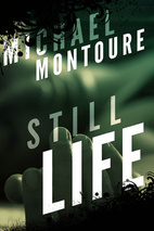 Still Life by Michael Montoure