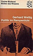 Politik im Rampenlicht by Gerhard Wettig