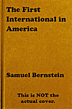 The First International in America by Samuel…