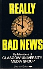 Really Bad News by Glasgow University Media…