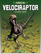 Vélociraptor : Le voleur rapide by Rob…