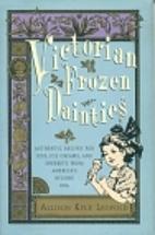 Victorian Frozen Dainties: Authentic Recipes…