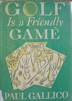 Golf Is a Friendly Game by Paul Gallico