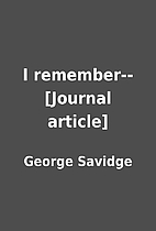 I remember-- [Journal article] by George…